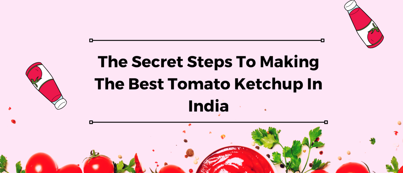 Tomato Ketchup In India